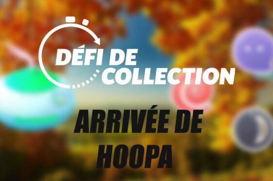 Défi de collection – Arrivée de Hoopa